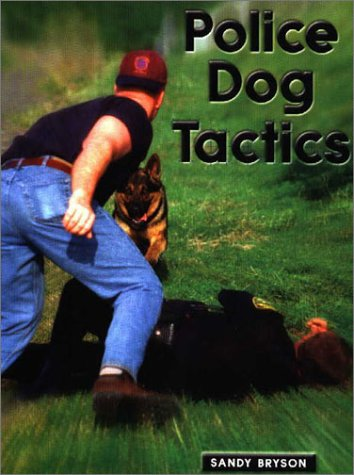 Police Dog Tactics  2nd 2001 9781550591972 Front Cover
