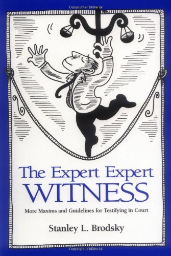 Expert Expert Witness More Maxims and Guidelines for Testifying in Court  1999 edition cover