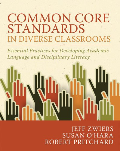 Common Core Standards in Diverse Classrooms Essential Practices for Developing Academic Language and Disciplinary Literacy  2014 edition cover