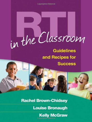 RTI in the Classroom Guidelines and Recipes for Success  2009 edition cover