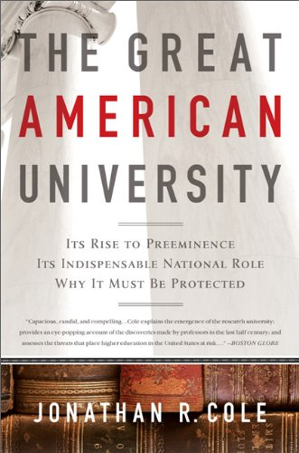 Great American University Its Rise to Preeminence, Its Indispensable National Role, Why It Must Be Protected N/A edition cover