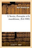 Avesta, Zoroastre et le Mazdeisme, (Ed. 1880)   0 edition cover
