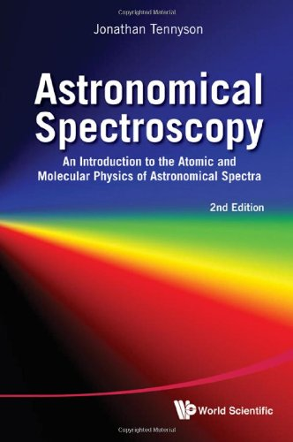 Astronomical Spectroscopy An Introduction to the Atomic and Molecular Physics of Astronomical Spectra 2nd 2011 (Revised) 9789814291972 Front Cover