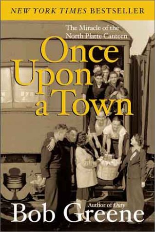 Once upon a Town The Miracle of the North Platte Canteen  2003 9780060081973 Front Cover