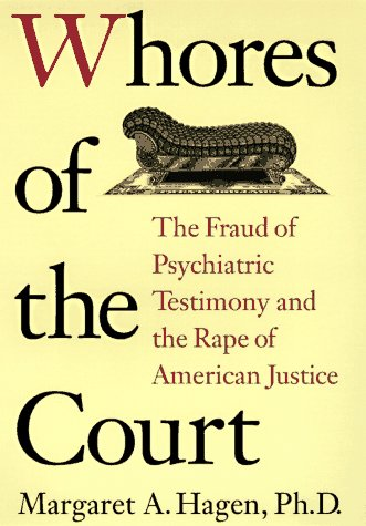 Whores of the Court The Fraud of Psychiatric Testimony and the Rape of American Justice N/A edition cover