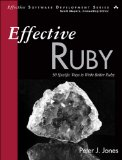 Effective Ruby 48 Specific Ways to Write Better Ruby  2015 9780133846973 Front Cover