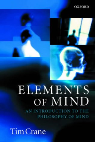Elements of Mind An Introduction to the Philosophy of Mind  2001 edition cover