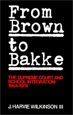 From Brown to Bakke The Supreme Court and School Integration, 1945-1978 N/A edition cover