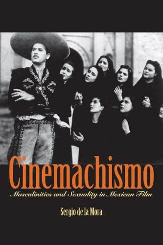 Cinemachismo Masculinities and Sexuality in Mexican Film  2006 edition cover