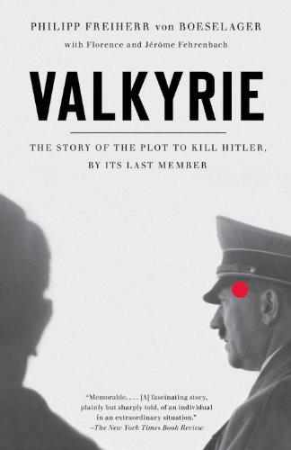 Valkyrie The Story of the Plot to Kill Hitler, by Its Last Member N/A edition cover