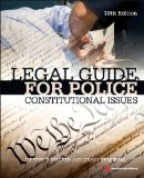 Legal Guide for Police Constitutional Issues 10th 2015 (Revised) edition cover