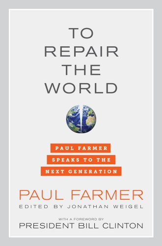 To Repair the World Paul Farmer Speaks to the Next Generation  2013 edition cover