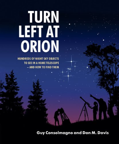 Turn Left at Orion Hundreds of Night Sky Objects to See in a Home Telescope - And How to Find Them 4th 2011 (Revised) edition cover