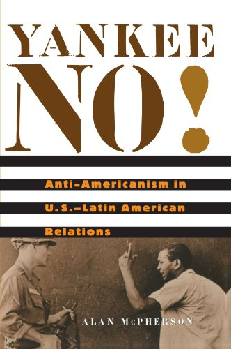 Yankee No! Anti-Americanism in U. S. -Latin American Relations  2003 edition cover
