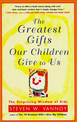 Greatest Gifts Our Children Give to Us   1997 9780684823973 Front Cover
