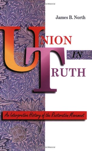 Union in Truth An Interpretive History of the Restoration Movement N/A edition cover