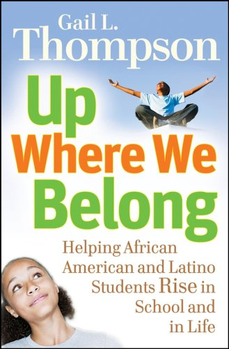 Up Where We Belong Helping African American and Latino Students Rise in School and in Life  2007 edition cover