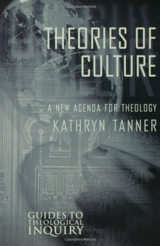 Theories of Culture A New Agenda for Theology N/A edition cover