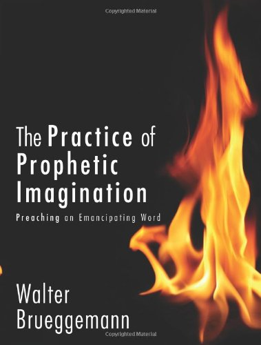 Practice of Prophetic Imagination Preaching an Emancipating Word  2012 edition cover