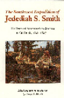 Southwest Expedition of Jedediah Smith His Personal Account of the Journey to California, 1826-1827 N/A edition cover