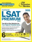 Cracking the LSAT Premium Edition with 6 Practice Tests 2015   2014 edition cover