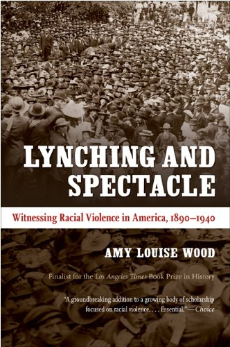Lynching and Spectacle Witnessing Racial Violence in America, 1890-1940  2011 edition cover