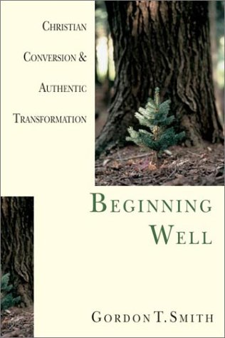 Beginning Well Christian Conversion and Authentic Transformation  2001 edition cover