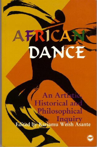 African Dance An Artistic, Historical and Philosophical Inquiry N/A edition cover