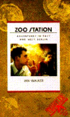 Zoo Station Adventures in East and West Berlin N/A 9780871131973 Front Cover