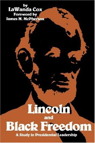 Lincoln and Black Freedom A Study in Presidential Leadership  1994 (Revised) 9780872499973 Front Cover