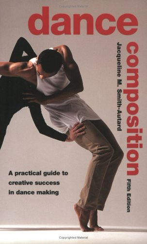 Dance Composition Creative Success in Dance Making 5th 2005 (Revised) edition cover