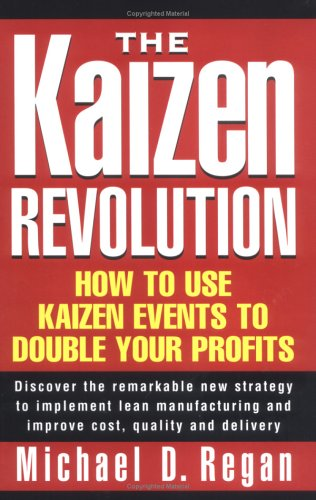 Kaizen Revolution : How to Use Kaizen Events to Implement Lean Manufacturing and Improve Quality, Cost and Delivery 1st 2000 edition cover