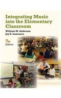 Integrating Music into the Elementary Classroom: 9th 2013 9781133957973 Front Cover
