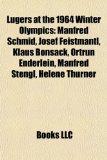 Lugers at the 1964 Winter Olympics : Manfred Schmid, Josef Feistmantl, Klaus Bonsack, Ortrun Enderlein, Manfred Stengl, Helene Thurner N/A 9781155216973 Front Cover