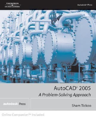 AutoCAD 2005 A Problem Solving Approach  2005 9781401883973 Front Cover