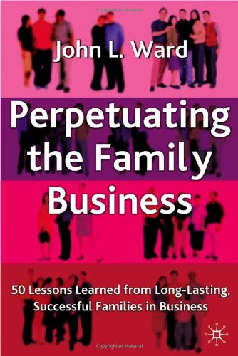 Perpetuating the Family Business 50 Lessons Learned from Long Lasting, Successful Families in Business  2004 (Revised) edition cover