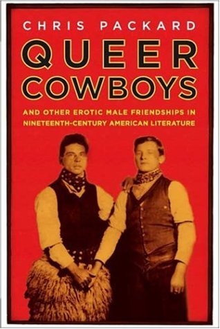 Queer Cowboys And Other Erotic Male Friendships in Nineteenth-Century American Literature  2005 (Revised) 9781403975973 Front Cover
