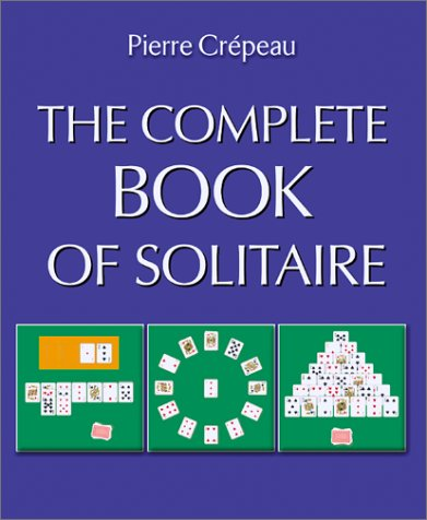 Complete Book of Solitaire   2001 9781552095973 Front Cover