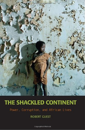 Shackled Continent Power, Corruption, and African Lives N/A 9781588342973 Front Cover