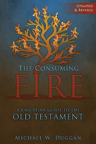 Consuming Fire A Christian Guide to the Old Testament  2010 edition cover