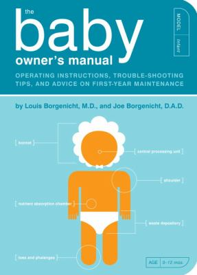 Baby Owner's Manual Operating Instructions, Trouble-Shooting Tips, and Advice on First-Year Maintenance  2012 9781594745973 Front Cover