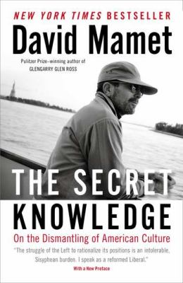 Secret Knowledge On the Dismantling of American Culture N/A edition cover