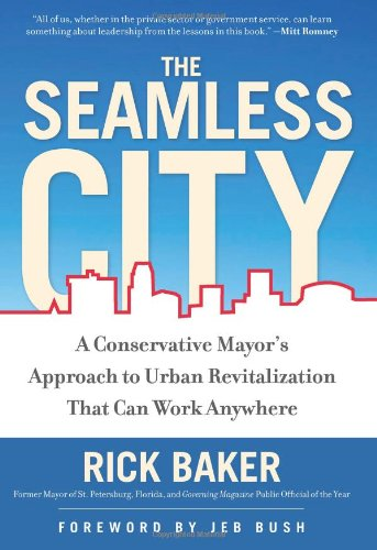 Seamless City A Conservative Mayor's Approach to Urban Revitalization That Can Work Anywhere  2011 edition cover