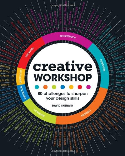 Creative Workshop 80 Challenges to Sharpen Your Design Skills  2010 9781600617973 Front Cover