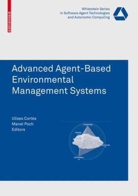 Advanced Agent-Based Environmental Management Systems   2009 9783764388973 Front Cover