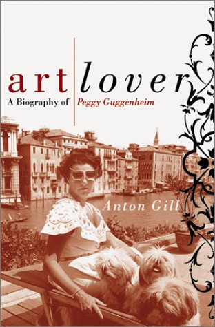 Art Lover A Biography of Peggy Guggenheim  2002 edition cover