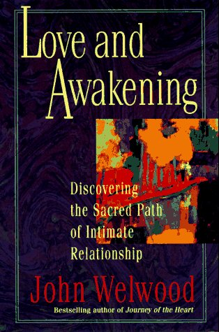 Love and Awakening Discovering the Sacred Path of Intimate Relationship N/A 9780060927974 Front Cover