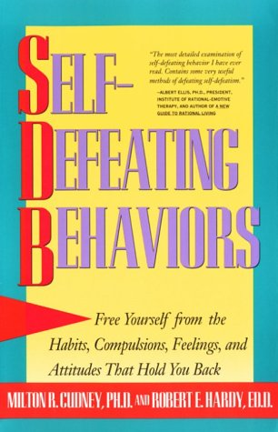 Self-Defeating Behaviors Free Yourself from the Habits, Compulsions, Feelings, and Attitudes That Hold You Back  2010 (Reprint) edition cover