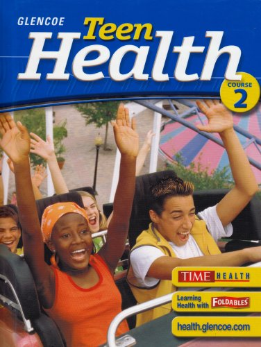 Teen Health, Course 2, Student Edition  6th 2005 (Student Manual, Study Guide, etc.) 9780078610974 Front Cover