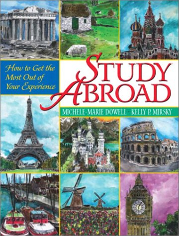 Study Abroad How to Get the Most Out of Your Experience  2003 9780130499974 Front Cover